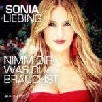 Sonia Liebing - Nimm Dir was Du brauchst